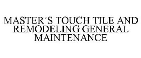 MASTER´S TOUCH TILE AND REMODELING GENERAL MAINTENANCE