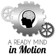 A READY MIND IN MOTION