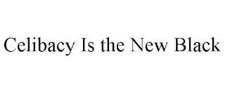 CELIBACY IS THE NEW BLACK