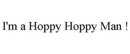 I'M A HOPPY HOPPY MAN !