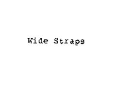 WIDE STRAP