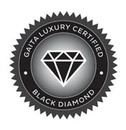 GAITA LUXURY CERTIFIED BLACK DIAMOND