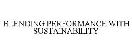 BLENDING PERFORMANCE WITH SUSTAINABILITY