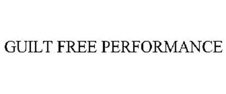 GUILT FREE PERFORMANCE