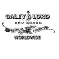 GALEY & LORD DRY GOODS PREMIUM FABRICS WORLDWIDE