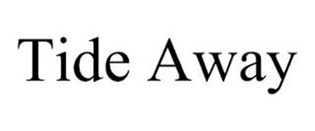 TIDE AWAY