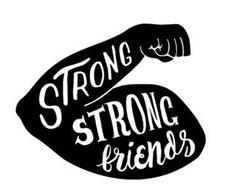 STRONG STRONG FRIENDS