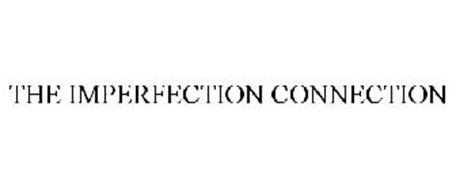 THE IMPERFECTION CONNECTION