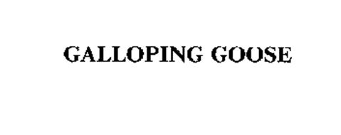 GALLOPING GOOSE