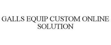 GALLS EQUIP CUSTOM ONLINE SOLUTION