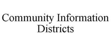 COMMUNITY INFORMATION DISTRICTS