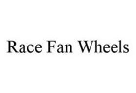 RACE FAN WHEELS