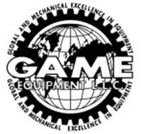 GAME EQUIPMENT L.L.C. GLOBAL AND MECHANICAL EXCELLENCE IN EQUIPMENT