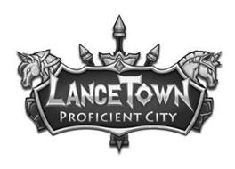 LANCE TOWN PROFICIENT CITY