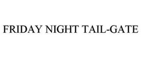FRIDAY NIGHT TAIL-GATE
