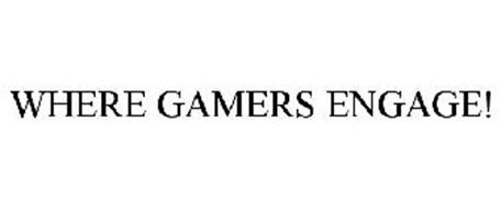 WHERE GAMERS ENGAGE!
