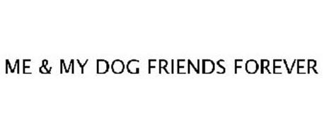 ME AND MY DOGS FRIENDS FOREVER