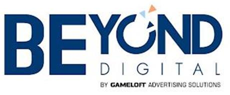 BEYOND DIGITAL BY GAMELOFT ADVERTISING SOLUTIONS