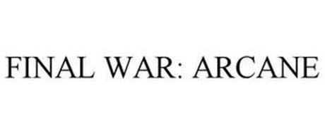 FINAL WAR: ARCANE