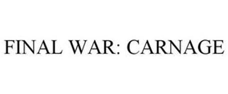 FINAL WAR: CARNAGE