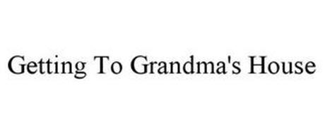 GETTING TO GRANDMA'S HOUSE