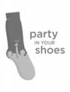 PARTY IN YOUR SHOES