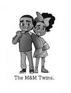 THE M&M TWINS TM