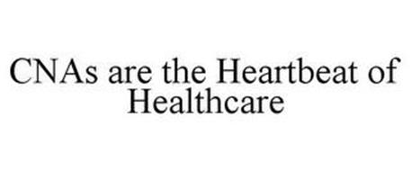 CNAS ARE THE HEARTBEAT OF HEALTHCARE