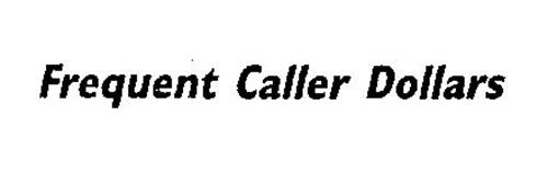 FREQUENT CALLER DOLLARS
