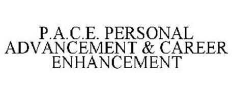 P.A.C.E. PERSONAL ADVANCEMENT & CAREER ENHANCEMENT