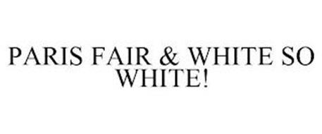 PARIS FAIR & WHITE SO WHITE!
