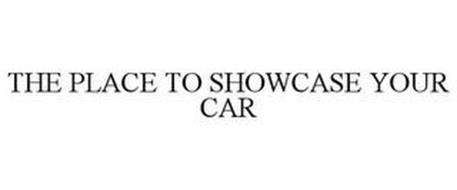 THE PLACE TO SHOWCASE YOUR CAR