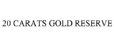 20 CARATS GOLD RESERVE