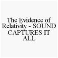 THE EVIDENCE OF RELATIVITY - SOUND CAPTURES IT ALL