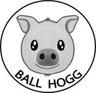 BALL HOGG