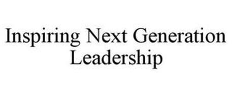 INSPIRING NEXT GENERATION LEADERSHIP