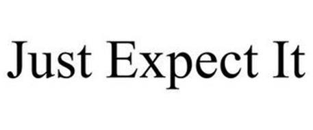 JUST EXPECT IT