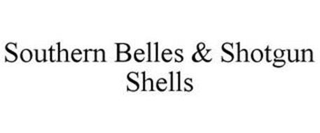 SOUTHERN BELLES & SHOTGUN SHELLS
