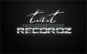 T.A.T TRUE ARTISTIC TALENT RECORDZ