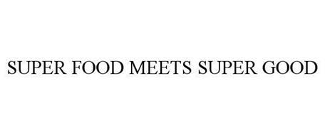 SUPER FOOD MEETS SUPER GOOD