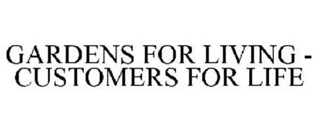GARDENS FOR LIVING - CUSTOMERS FOR LIFE