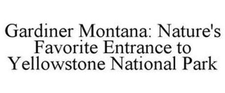 GARDINER MONTANA: NATURE'S FAVORITE ENTRANCE TO YELLOWSTONE NATIONAL PARK