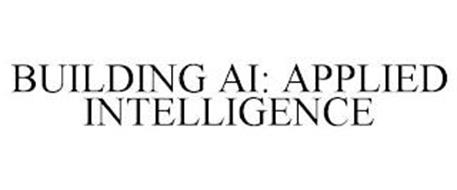 BUILDING AI: APPLIED INTELLIGENCE