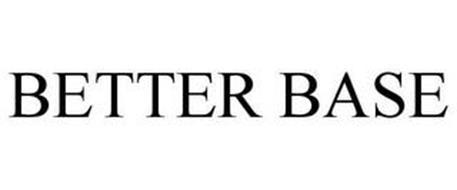 BETTER BASE