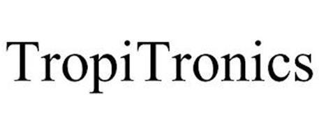 TROPITRONICS
