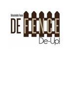 DEFENCE DE-UP! DETACHABLE FENCE