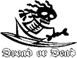 DREAD OR DEAD