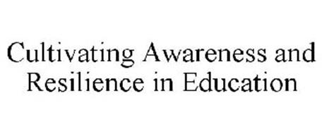 CULTIVATING AWARENESS AND RESILIENCE IN EDUCATION