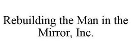 REBUILDING THE MAN IN THE MIRROR, INC.