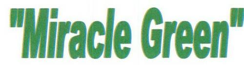 """MIRACLE GREEN"""